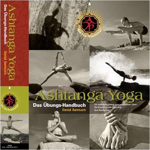 9781891252983: Ashtanga Yoga: Das Übungs-Handbuch: Ein Bebilderter Führer zum Persönlichen Üben die Erste & Zweite Serie Plus Drei Kurzformen