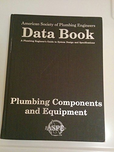 9781891255199: Data Book Volume 4 Plumbing Components and Equipment (The Plumbing Engineer's Guide to Systems Design and Specification, 4) (2003-05-04)
