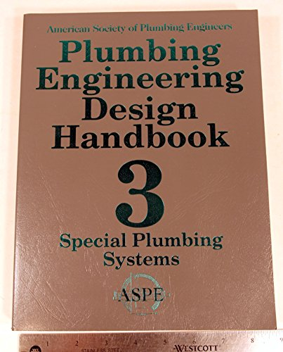 Plumbing Engineering Design Handbook 3 Special Plumbing: American Society of