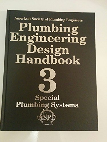 Plumbing Engineering Design Handbook (Special Plumbing Systems,: American Society of
