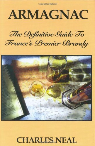 9781891267208: Armagnac: The Definitive Guide to France's Premier Brandy