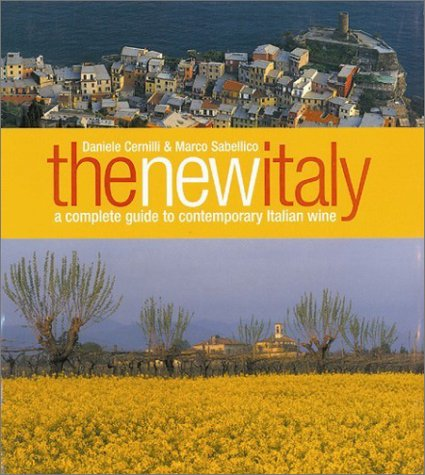 9781891267321: The New Italy: A Complete Guide to Contemporary Italian Wine