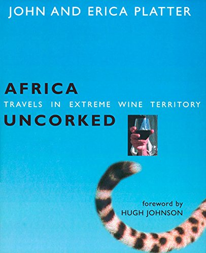 9781891267529: Africa Uncorked: Travels in Extreme Wine Territory