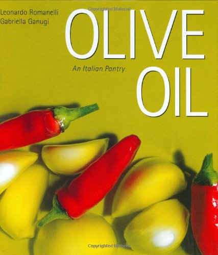 Olive Oil (Italian Pantry Collection) (1891267558) by Leonardo Romanelli; Gabriella Ganugi