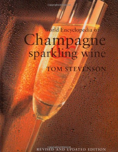 9781891267611: World Encyclopedia of Champagne and Sparkling Wine, Revised and Updated Edition
