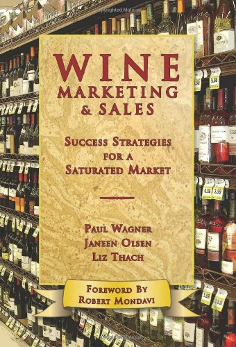9781891267994: Wine Marketing & Sales: Success Strategies for a Saturated Market
