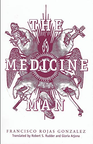 The Medicine Man: Gonzalez, Francisco Rojas