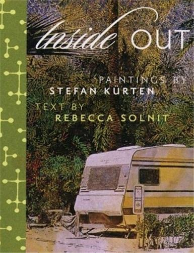Inside Out: Paintings by Stefan Kurten &: Stefan Kurten; Rebecca