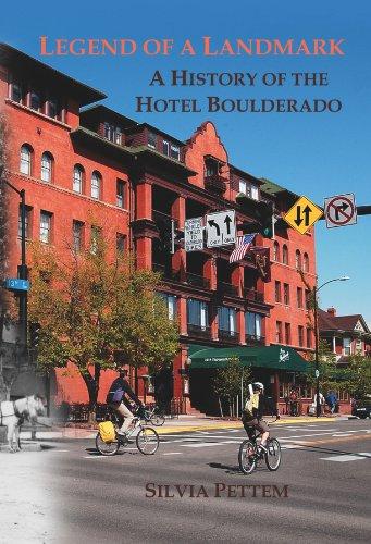 Legend of a Landmark: A History of the Hotel Boulderado: Silvia Pettem