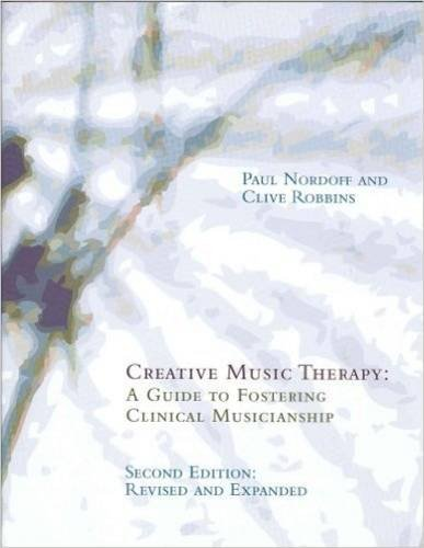 9781891278136: Creative Music Therapy: A Guide to Fostering Clinical Musicianship