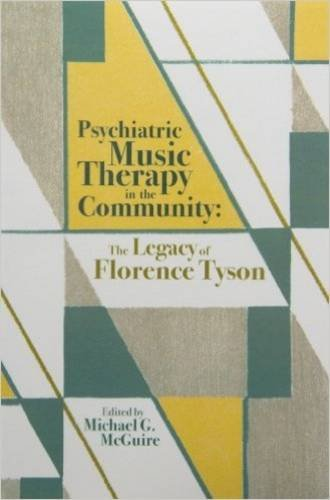 9781891278150: Psychiatric Music Therapy In The Community: The Legacy Of Florence Tyson