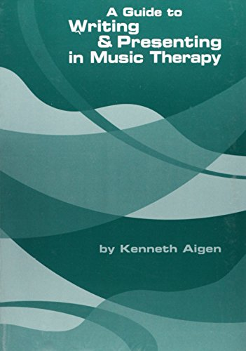 9781891278181: A Guide to Writing & Presenting in Music Therapy
