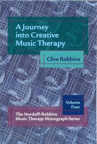 9781891278310: A Journey Into Creative Music Therapy: Volume IV of the Nordoff-Robbins Music Therapy Monograph Series