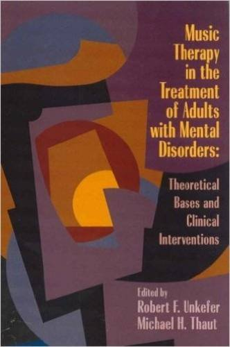 9781891278334: Music Therapy in the Treatment of Adults with Mental Disorders: Theoretical Bases and Clinical Interventions.