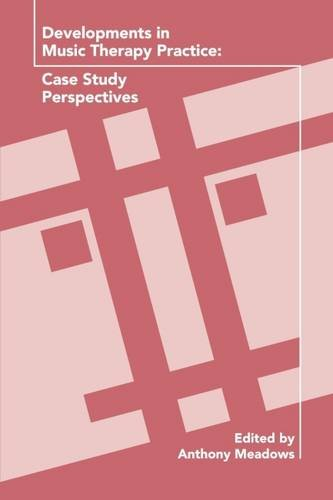 9781891278754: Developments in Music Therapy Practice: Case Study Perspectives