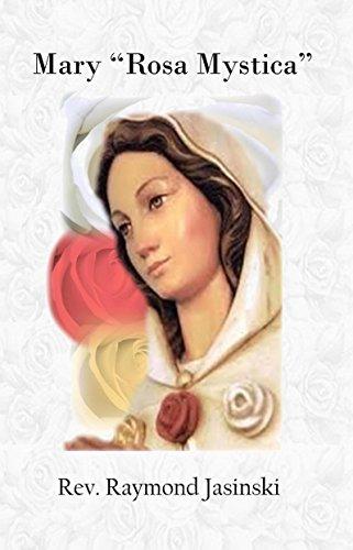 """Mary """"Rosa Mystica"""": Rev. Raymond Jasinski"""