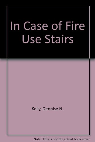 9781891282140: In Case Of Fire Use Stairs