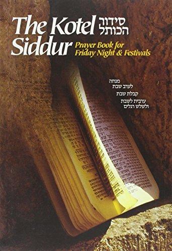 The Kotel Siddur: prayer book for Friday: Goldstein, Rabbi Zalman
