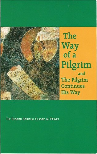 The Way of a Pilgrim and the Pilgrim Continues His Way: Sue Talley