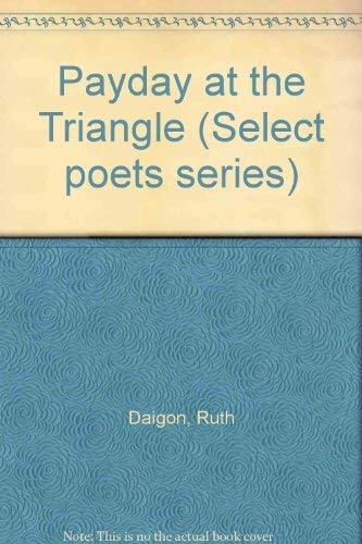 Payday at the Triangle (Select poets series): Daigon, Ruth