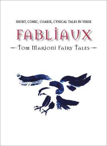 9781891300226: Fabliaux: Tom Marioni Fairy Tales: Short, Comic, Coarse, Cynical Tales in Verse