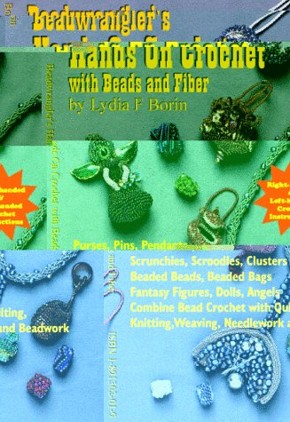Beadwranglers Hands On Crochet With Beads &: Lydia F Borin