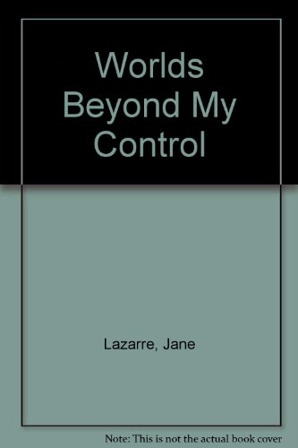 9781891305542: Worlds Beyond My Control