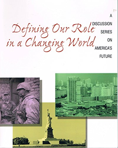 9781891306242: Defining Our Role in a Changing World : A Discussion Series on America's Future
