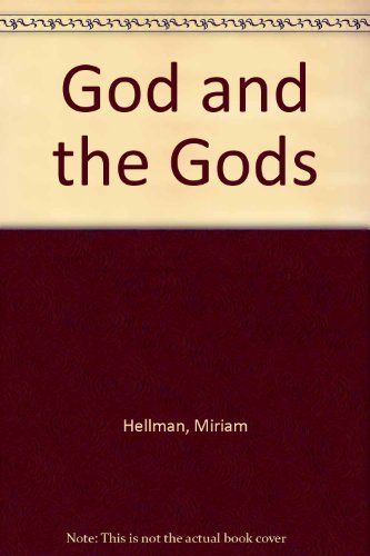 God and the Gods: Travelers From Another World: Miriam Hellman