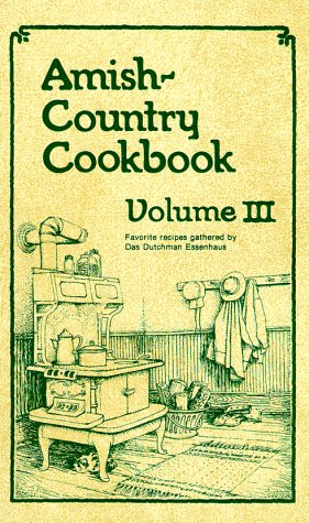 9781891314063: Amish-Country Cookbook: More Favorite Recipes Gathered by Das Dutchman Essenhaus: 3 (Amish Country Cookbooks (Bethel))