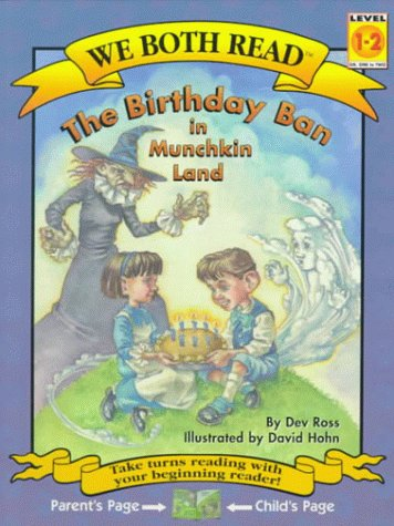 9781891327209: The Birthday Ban in Munchkin Land (We Both Read)
