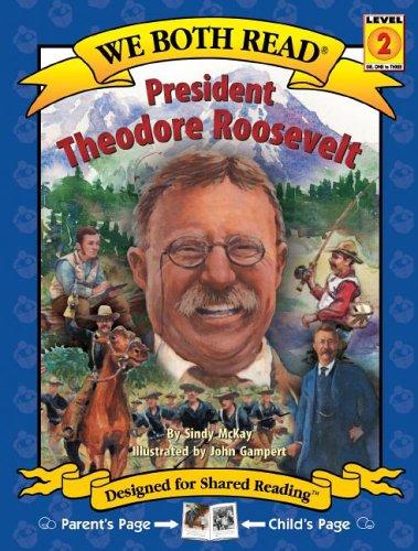 9781891327681: President Theodore Roosevelt (We Both Read)