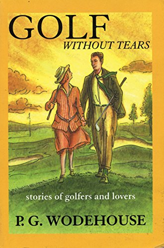 Golf Without Tears: P. G. Wodehouse