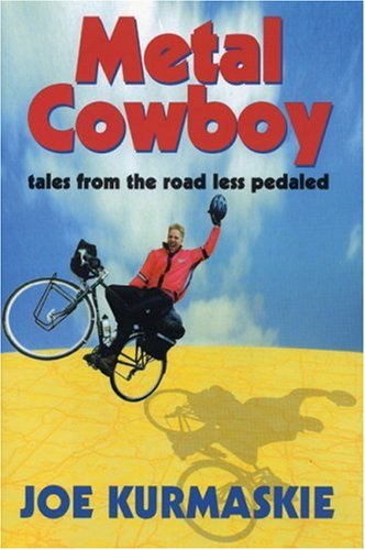 Metal Cowboy: Tales from the Road Less Pedaled (Advance Excerpt) (SIGNED)