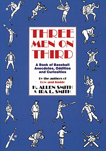 Three Men on Third: A Book of Baseball Anecdotes, Oddities and Curiosities (1891369156) by Smith, H. Allen; Smith, Ira L.
