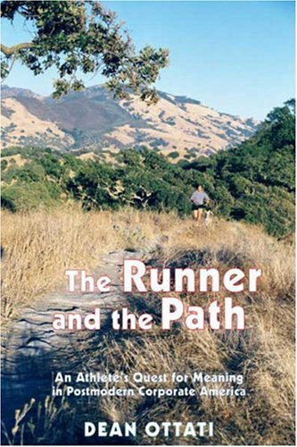 9781891369285: The Runner and the Path: An Athlete's Quest for Meaning in Postmodern Corporate America