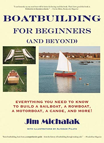 9781891369292: Boatbuilding for Beginners (and Beyond): Everything You Need to Know to Build a Sailboat, a Rowboat, a Motorboat, a Canoe, and More!