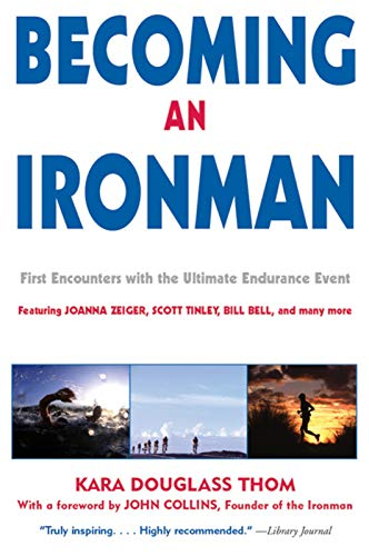 9781891369315: Becoming an Ironman: First Encounters With the Ultimate Endurance Event