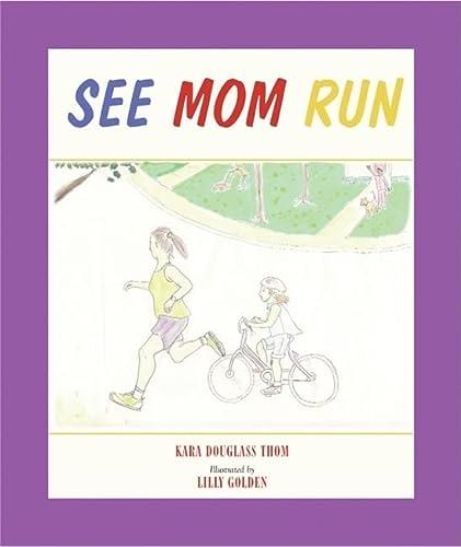 See Mom Run: Kara Douglass Thom