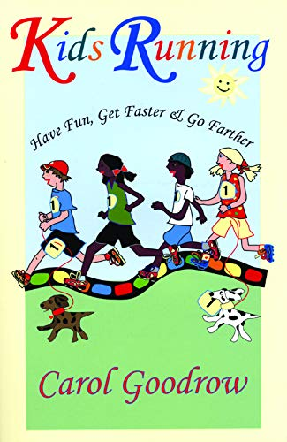 9781891369766: Kids Running: Have Fun, Get Faster & Go Farther