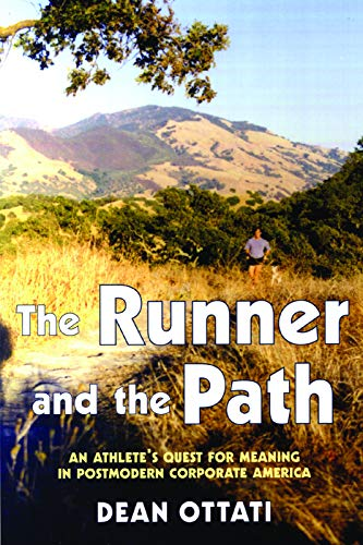 9781891369827: The Runner and the Path: An Athlete's Quest for Meaning in Postmodern Corporate America