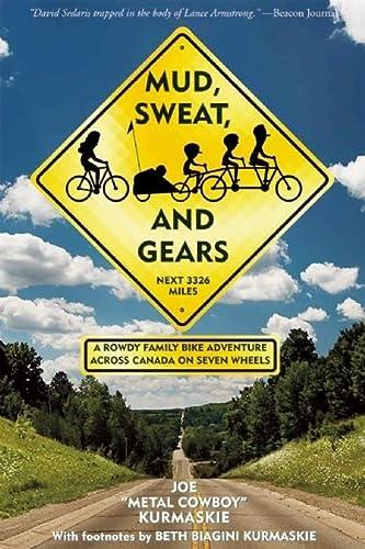 9781891369858: Mud, Sweat, and Gears: A Rowdy Family Bike Adventure Across Canada on Seven Wheels