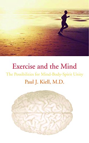 9781891369889: Exercise and the Mind: The Possibilities for Mind-Body-Spirit Unity