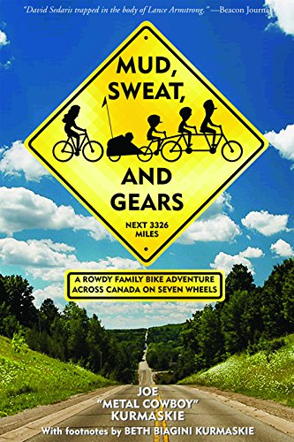 9781891369940: Mud, Sweat, and Gears: A Rowdy Family Bike Adventure Across Canada on Seven Wheels