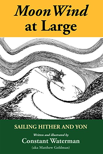 Moon Wind at Large: Sailing Hither and Yon