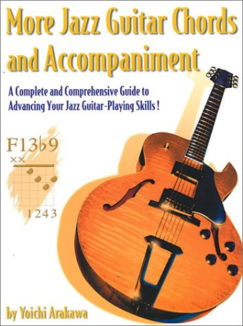 9781891370083: More Jazz Guitar Chords and Accompaniment: A Complete and Comprehensive Guide to Advancing Your Jazz Guitar-Playing Skills!