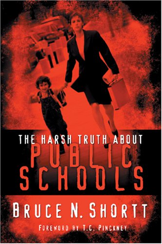 9781891375231: The Harsh Truth About Public Schools