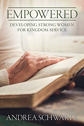 9781891375705: Empowered: Developing Strong Women for Kingdom Service
