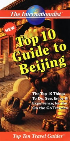 9781891382062: The Top 10 Guide to Beijing (Top 10 Travel Guides (Internationalists))