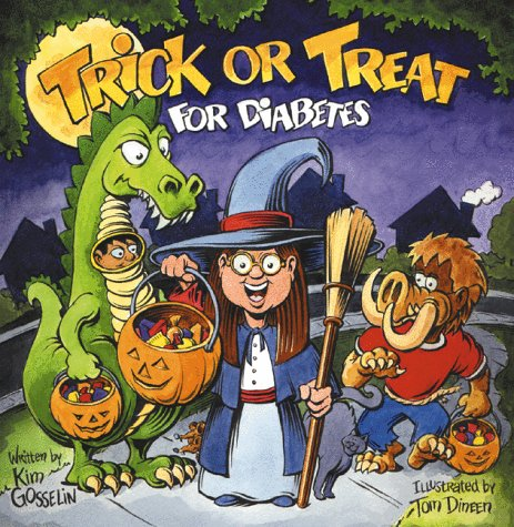 Trick-Or-Treat for Diabetes: A Halloween Story for Kids Living With Diabetes: Gosselin, Kim